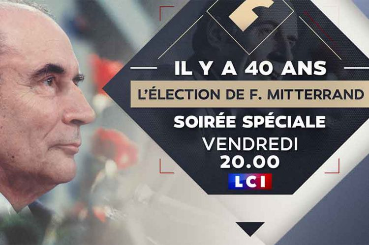 Week-end spécial sur LCI pour les 40 ans de la victoire de François Mitterrand dès vendredi 7 mai